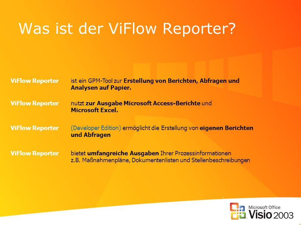 Was ist der ViFlow Reporter? ViFlow Reporter ist ein GPM-Tool zur Erstellung von Berichten, Abfragen und Analysen auf Papier. ViFlow Reporter nutzt zu
