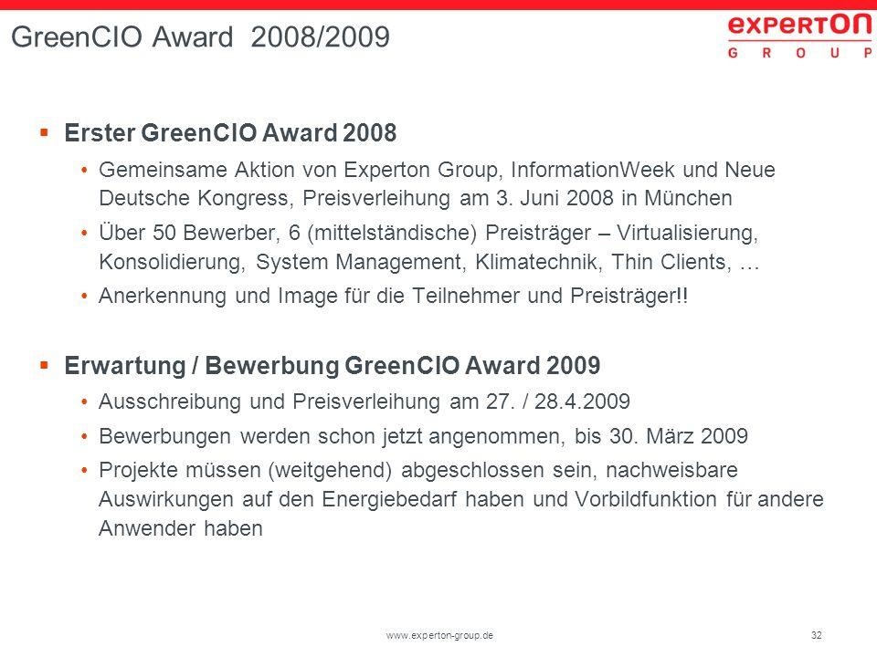 32www.experton-group.de GreenCIO Award 2008/2009 Erster GreenCIO Award 2008 Gemeinsame Aktion von Experton Group, InformationWeek und Neue Deutsche Ko