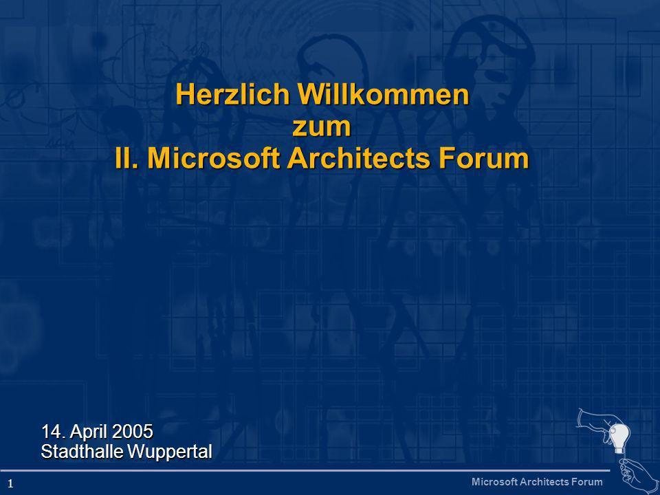 Microsoft Architects Forum 1 Herzlich Willkommen zum II.