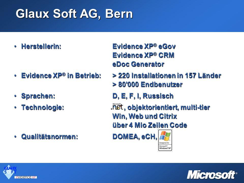 Glaux Soft AG, Bern Herstellerin:Evidence XP ® eGovHerstellerin:Evidence XP ® eGov Evidence XP ® CRM eDoc Generator Evidence XP ® in Betrieb:> 220 Ins