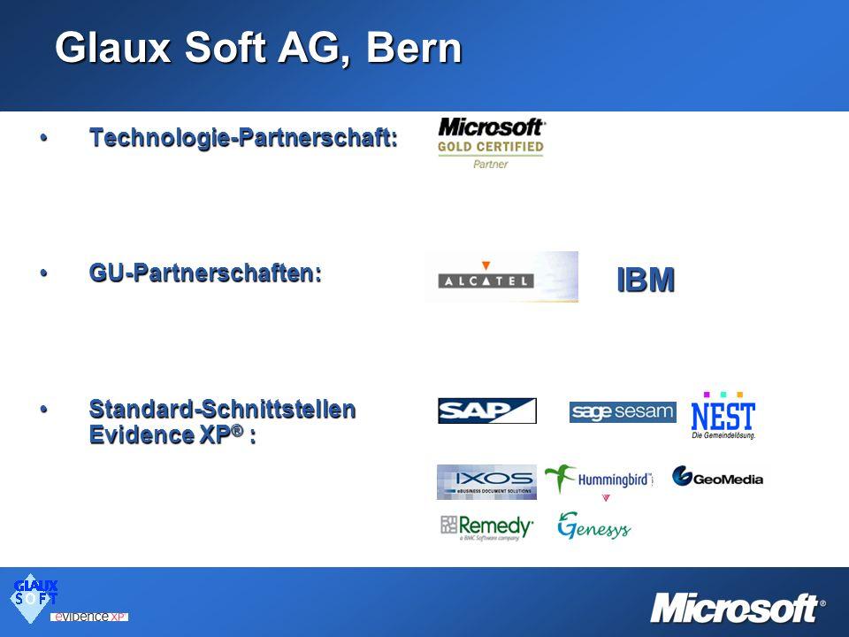 Glaux Soft AG, Bern Technologie-Partnerschaft:Technologie-Partnerschaft: GU-Partnerschaften:GU-Partnerschaften: Standard-Schnittstellen Evidence XP ®