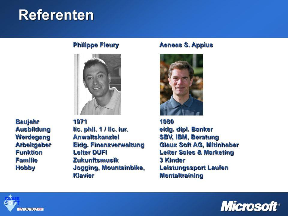 Referenten Philippe FleuryAeneas S. Appius Baujahr19711960 Ausbildung lic. phil. 1 / lic. iur.eidg. dipl. Banker WerdegangAnwaltskanzleiSBV, IBM, Bera