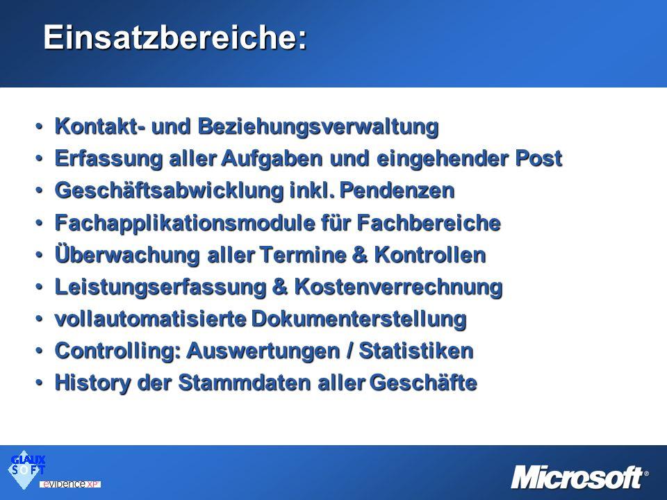 Einsatzbereiche: Kontakt- und BeziehungsverwaltungKontakt- und Beziehungsverwaltung Erfassung aller Aufgaben und eingehender PostErfassung aller Aufga