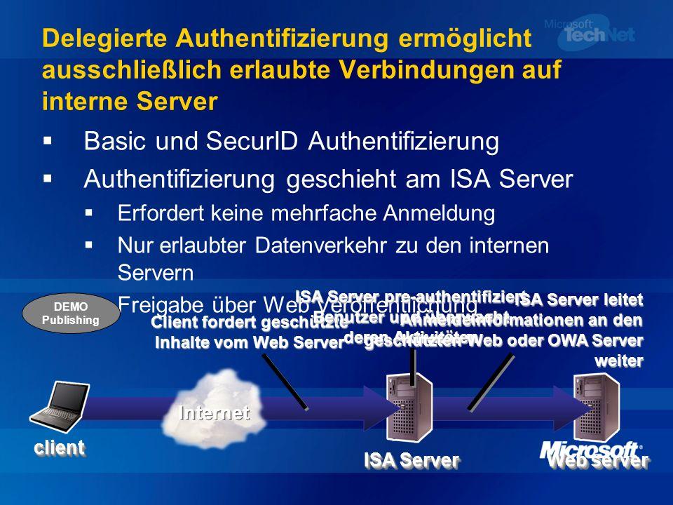 Web server Delegierte Authentifizierung ermöglicht ausschließlich erlaubte Verbindungen auf interne Server ISA Server Basic und SecurID Authentifizier