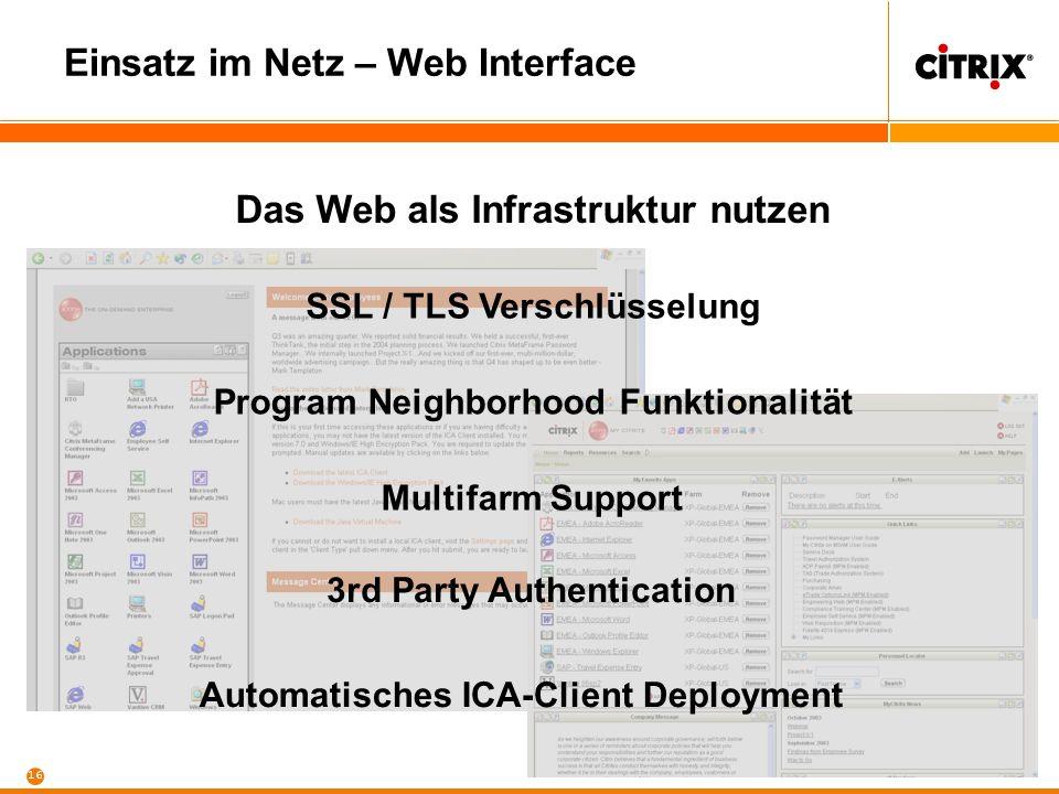 15 Einsatz im Netz – Web Interface Jede Anwendung über das Web bereitstellen – ohne Umprogrammieren!