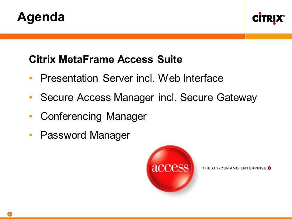 2 Zusammenarbeit Microsoft - Citrix Zusammenarbeit seit über einer Dekade Partnerschaft auf Entwicklungs- und Vertriebsebene Citrix Technologien basieren auf Microsoft Technologien 1989 Microsoft lizenziert OS/2 an Citrix - OS/2 MultiView Produktlinie 1993 Microsoft lizenziert NT 3.51 an Citrix - WinFrame Produktlinie 1997 Microsoft und Citrix unterzeichnen eine Lizenz und Entwicklungsvereinbarung 1998 Microsoft und Citrix liefern Windows NT4.0 Terminal Server Edition und MetaFrame 1.0 2000 Microsoft und Citrix liefern Windows 2000 Server und MetaFrame 1.8a 2001 Citrix wird Microsoft Certified Partner & Microsoft wird Premier Plus CBA Mitglied 2002 Citrix wird Microsoft Global Gold Partner & unterzeichnet access agreement to Windows server code 2003 Citrix wird Global Platinum Launch Partner für Windows 2003 Server Launch 2003 MetaFrame XP Presentation Server, Feature Release 3 ist Windows Server 2003 zertifiziert
