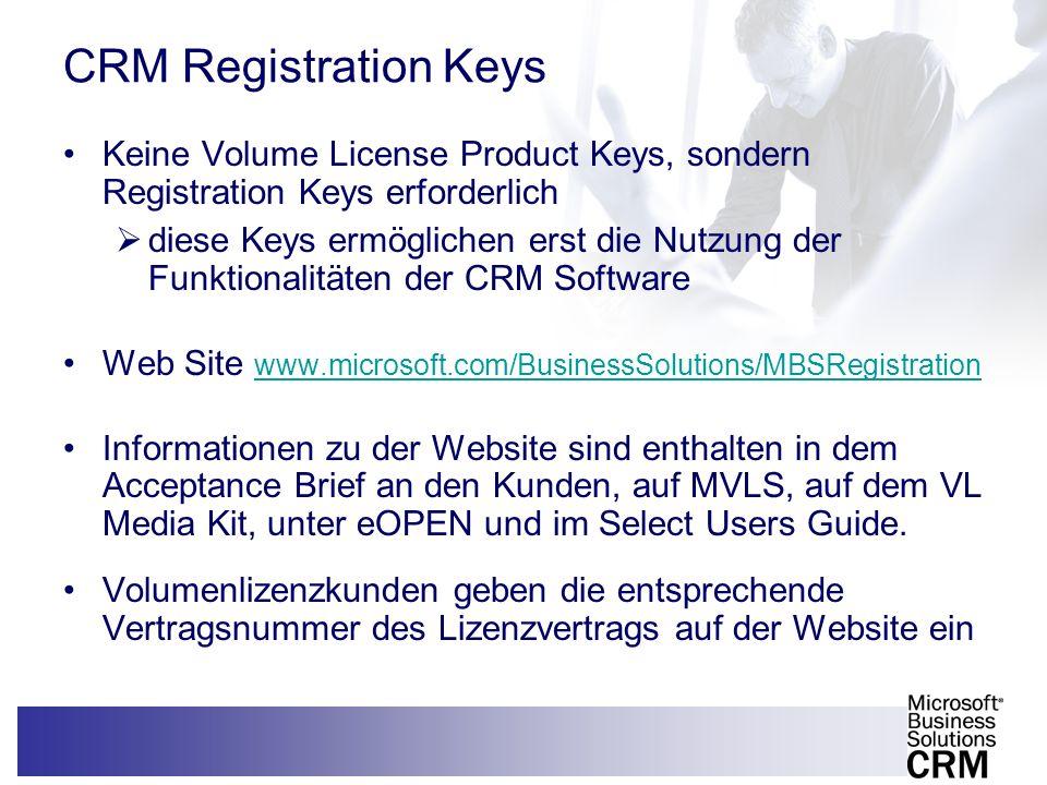 11 CRM Registration Keys Keine Volume License Product Keys, sondern Registration Keys erforderlich diese Keys ermöglichen erst die Nutzung der Funktio