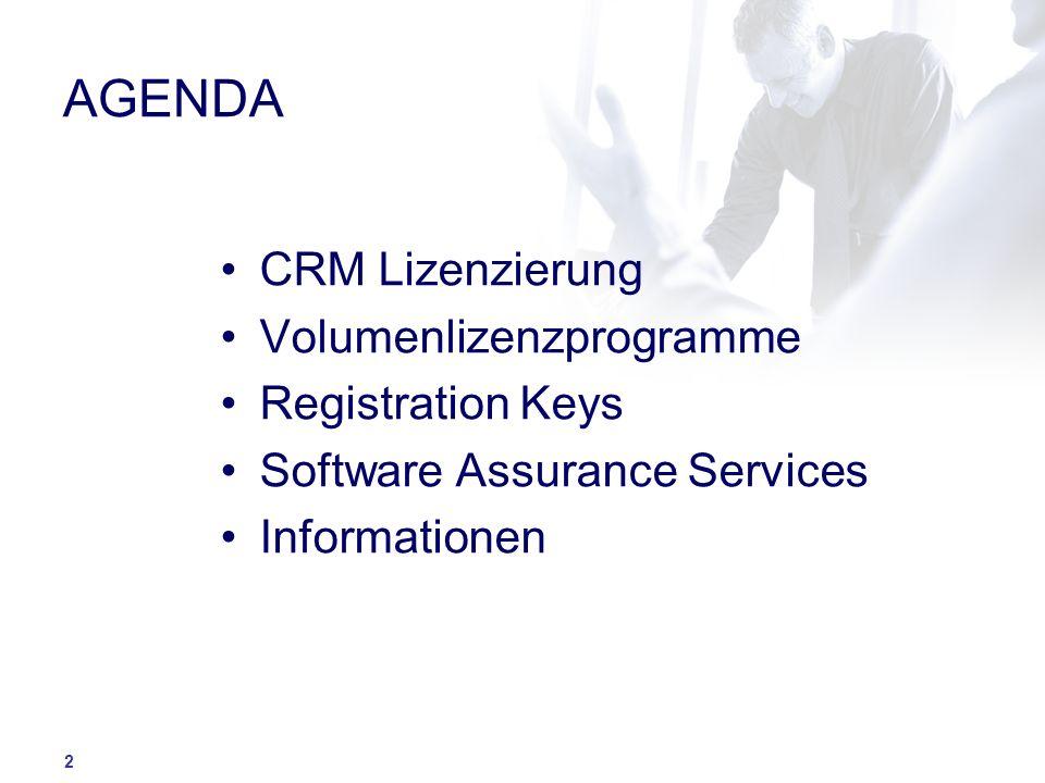 2 AGENDA CRM Lizenzierung Volumenlizenzprogramme Registration Keys Software Assurance Services Informationen