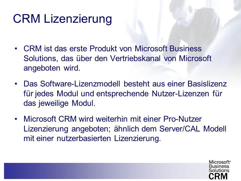 3 CRM Lizenzierung CRM ist das erste Produkt von Microsoft Business Solutions, das über den Vertriebskanal von Microsoft angeboten wird. Das Software-