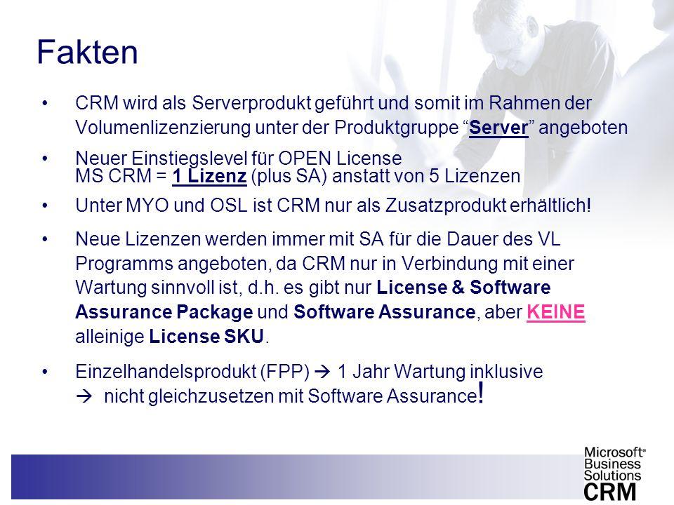 9 Fakten CRM wird als Serverprodukt geführt und somit im Rahmen der Volumenlizenzierung unter der Produktgruppe Server angeboten Neuer Einstiegslevel