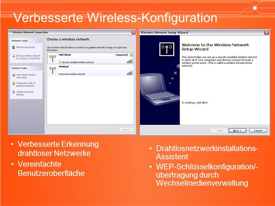Verbesserte Wireless-Konfiguration Verbesserte Erkennung drahtloser Netzwerke Vereinfachte Benutzeroberfläche Drahtlosnetzwerkinstallations- Assistent WEP-Schlüsselkonfiguration/- übertragung durch Wechselmedienverwaltung