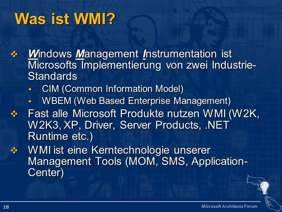 Microsoft Architects Forum 18 Was ist WMI.