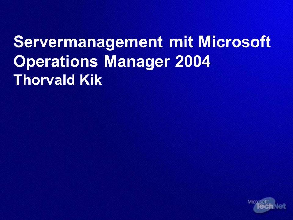 Servermanagement mit Microsoft Operations Manager 2004 Thorvald Kik