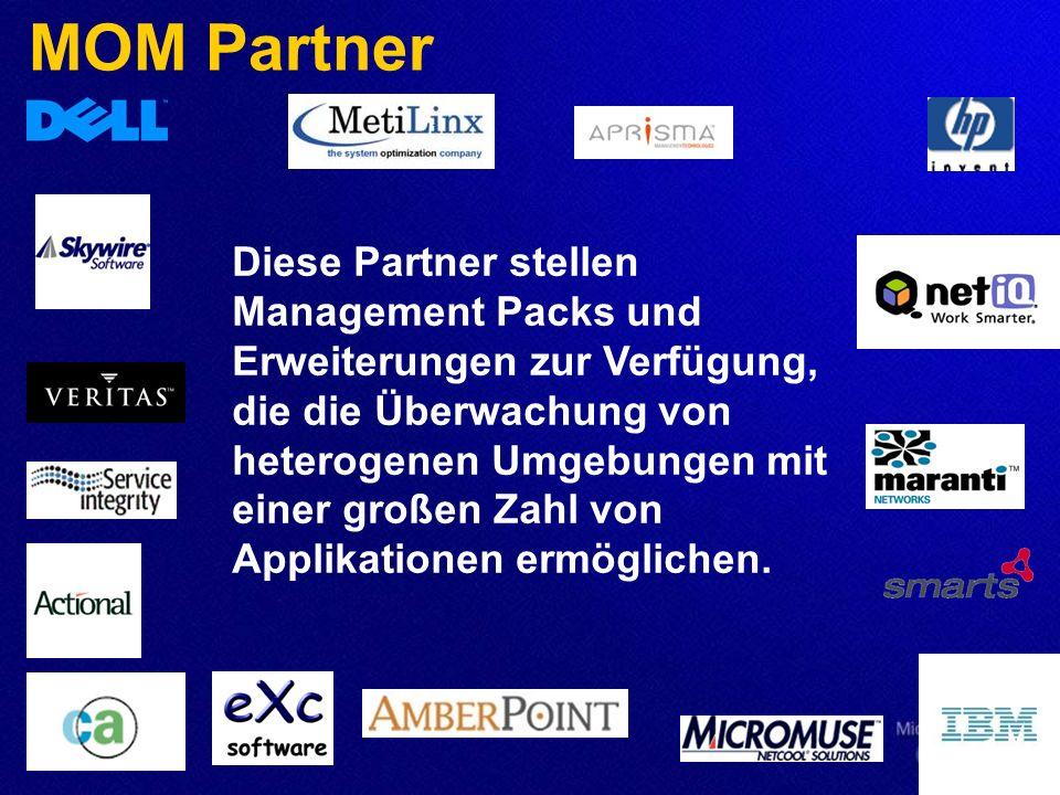 MOM Partner Diese Partner stellen Management Packs und Erweiterungen zur Verfügung, die die Überwachung von heterogenen Umgebungen mit einer großen Za