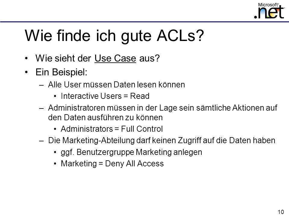 10 Wie finde ich gute ACLs.Wie sieht der Use Case aus.