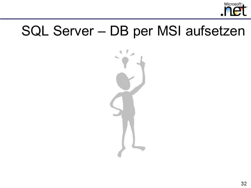 32 SQL Server – DB per MSI aufsetzen
