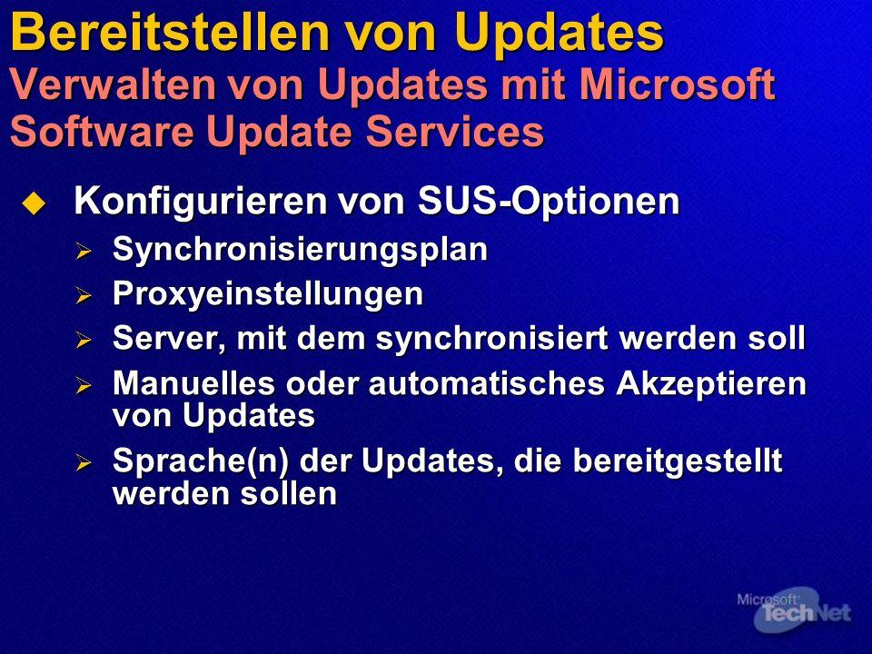 Bereitstellen von Updates Verwalten von Updates mit Microsoft Software Update Services Konfigurieren von SUS-Optionen Konfigurieren von SUS-Optionen S