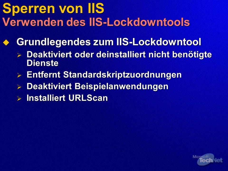 Sperren von IIS Verwenden des IIS-Lockdowntools Grundlegendes zum IIS-Lockdowntool Grundlegendes zum IIS-Lockdowntool Deaktiviert oder deinstalliert n