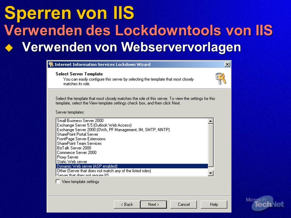 Sperren von IIS Verwenden des Lockdowntools von IIS Verwenden von Webservervorlagen Verwenden von Webservervorlagen