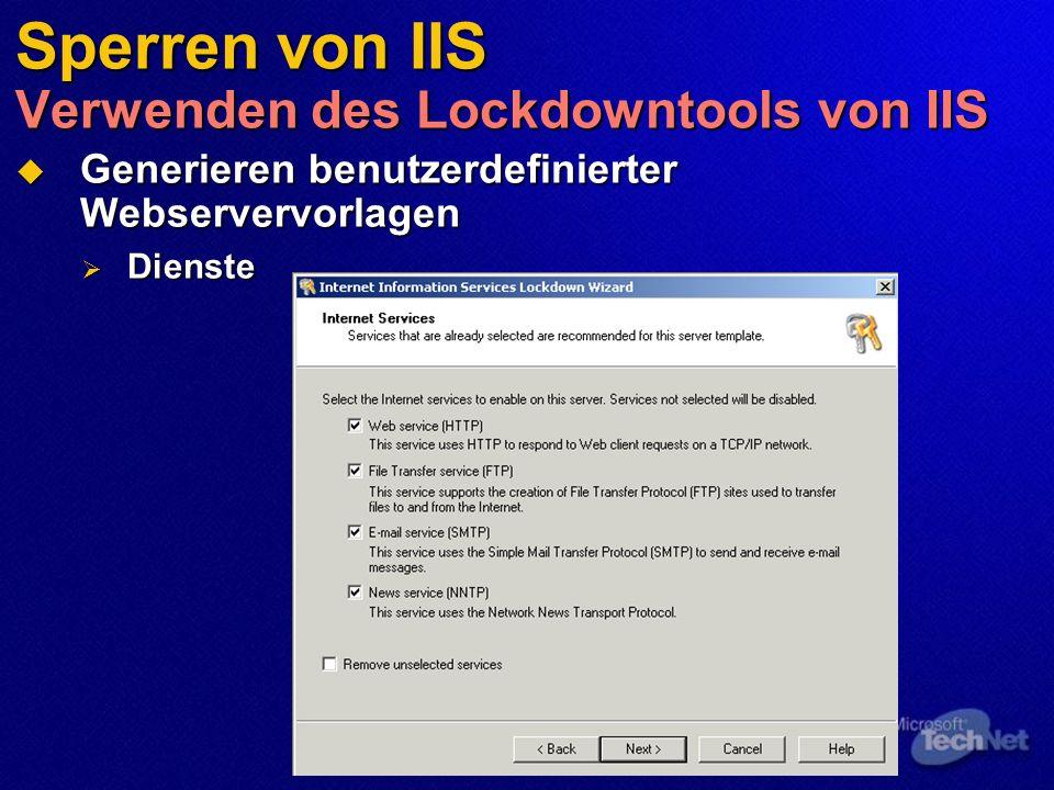 Sperren von IIS Verwenden des Lockdowntools von IIS Generieren benutzerdefinierter Webservervorlagen Generieren benutzerdefinierter Webservervorlagen