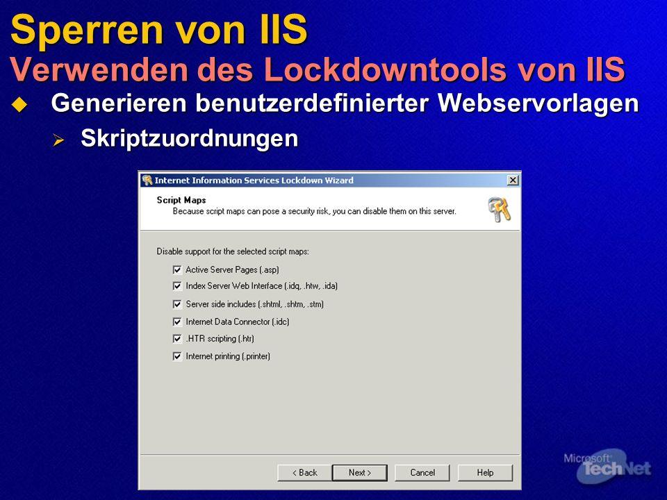 Sperren von IIS Verwenden des Lockdowntools von IIS Generieren benutzerdefinierter Webservorlagen Generieren benutzerdefinierter Webservorlagen Skript