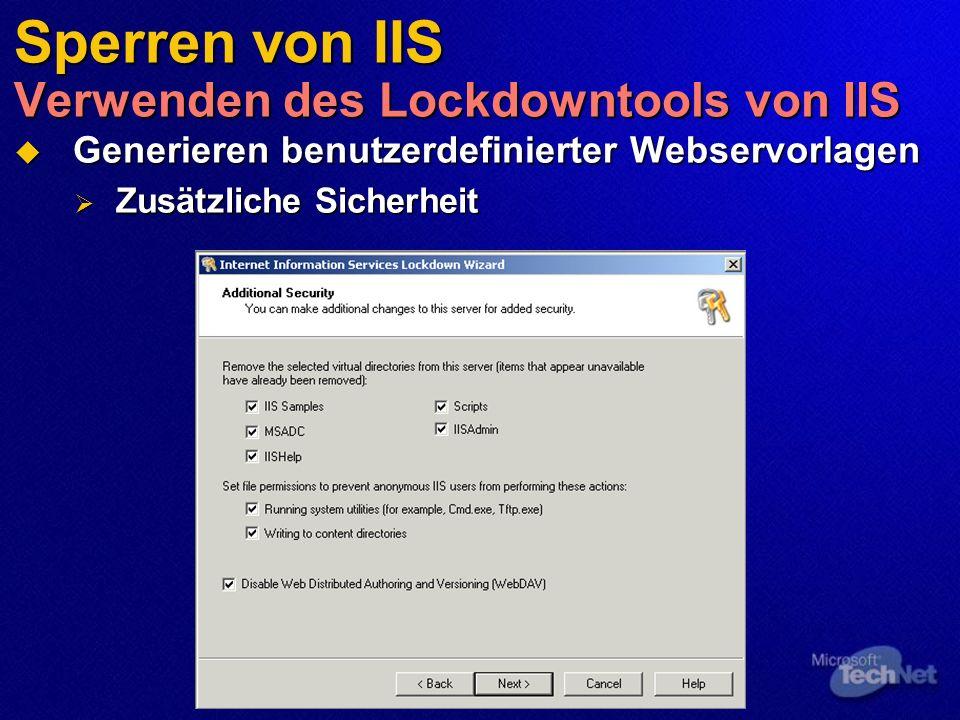 Sperren von IIS Verwenden des Lockdowntools von IIS Generieren benutzerdefinierter Webservorlagen Generieren benutzerdefinierter Webservorlagen Zusätz