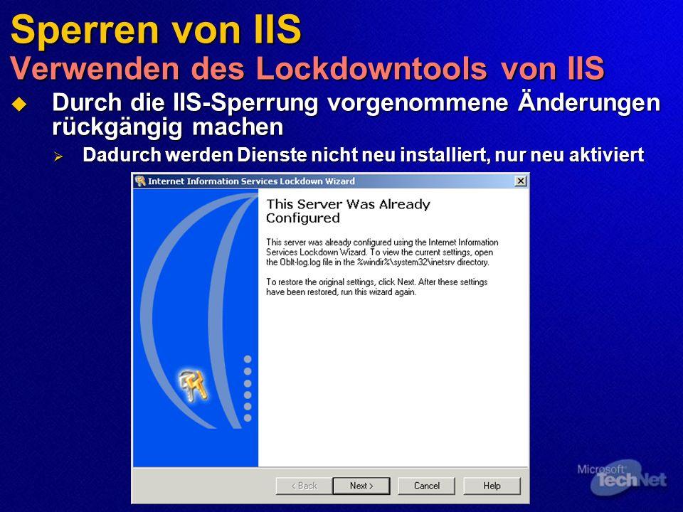 Sperren von IIS Verwenden des Lockdowntools von IIS Durch die IIS-Sperrung vorgenommene Änderungen rückgängig machen Durch die IIS-Sperrung vorgenomme