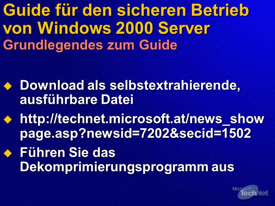 Guide für den sicheren Betrieb von Windows 2000 Server Grundlegendes zum Guide Download als selbstextrahierende, ausführbare Datei Download als selbst