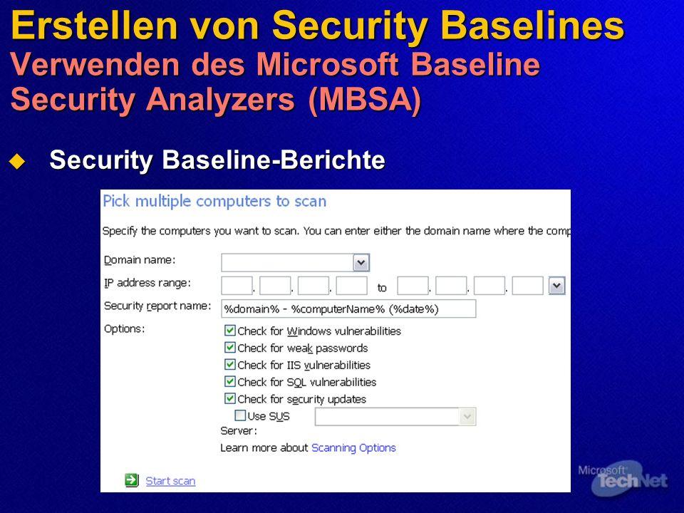 Erstellen von Security Baselines Verwenden des Microsoft Baseline Security Analyzers (MBSA) Überprüfen eines oder mehrer Computer mit MBSA Überprüfen eines oder mehrer Computer mit MBSA