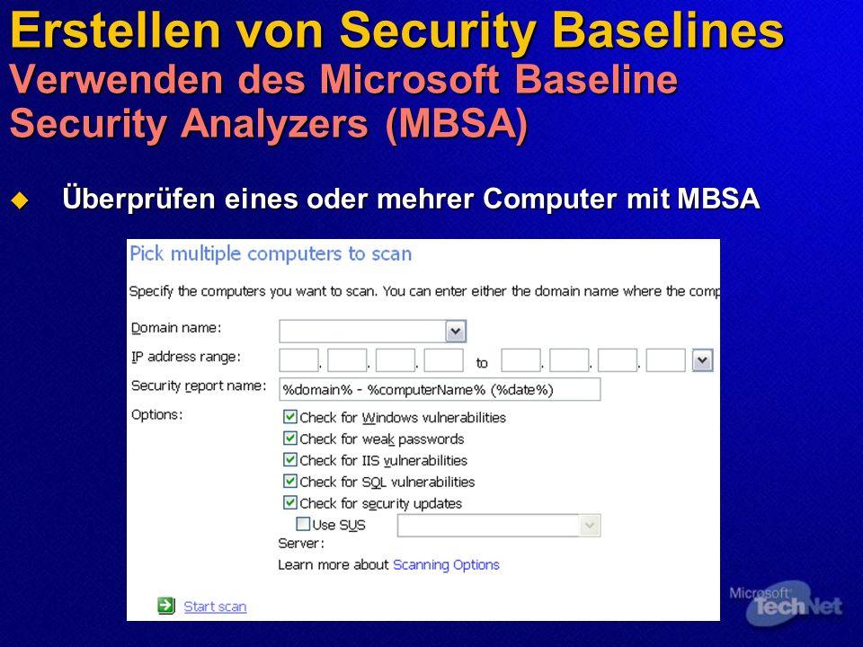 Erstellen von Security Baselines Funktionen des MBSA Nutzung der MBSA Command-Line Option Nutzung der MBSA Command-Line Option MBSACli.exe MBSACli.exe MBSACli mehr als 25 Parameter MBSACli mehr als 25 Parameter Computers zum Scan Computers zum Scan Tests zum Scan Tests zum Scan Dargestellte Informationen auf dem Bildschirm Dargestellte Informationen auf dem Bildschirm Art des Scans Art des Scans mbsacli.exe /.