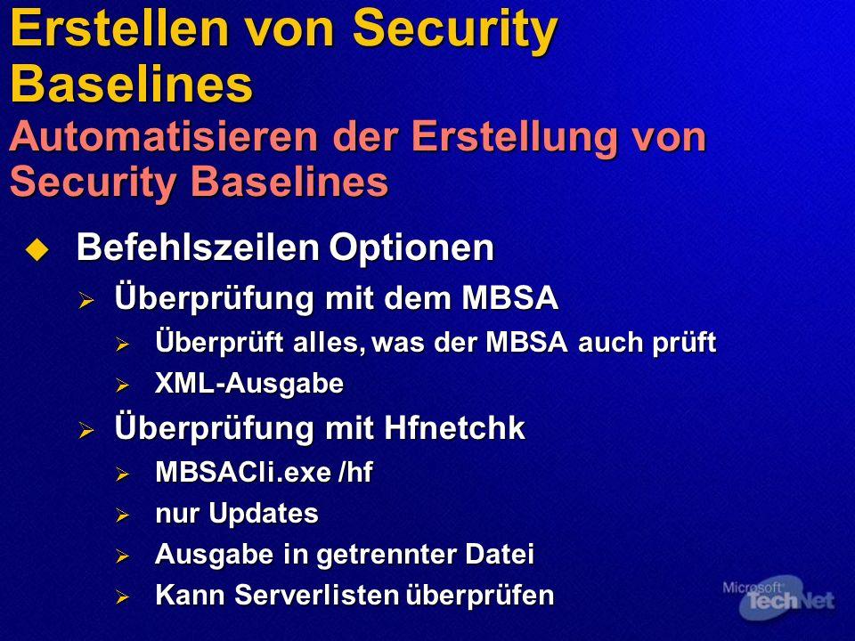 Erstellen von Security Baselines Automatisieren der Erstellung von Security Baselines Befehlszeilen Optionen Befehlszeilen Optionen Überprüfung mit de