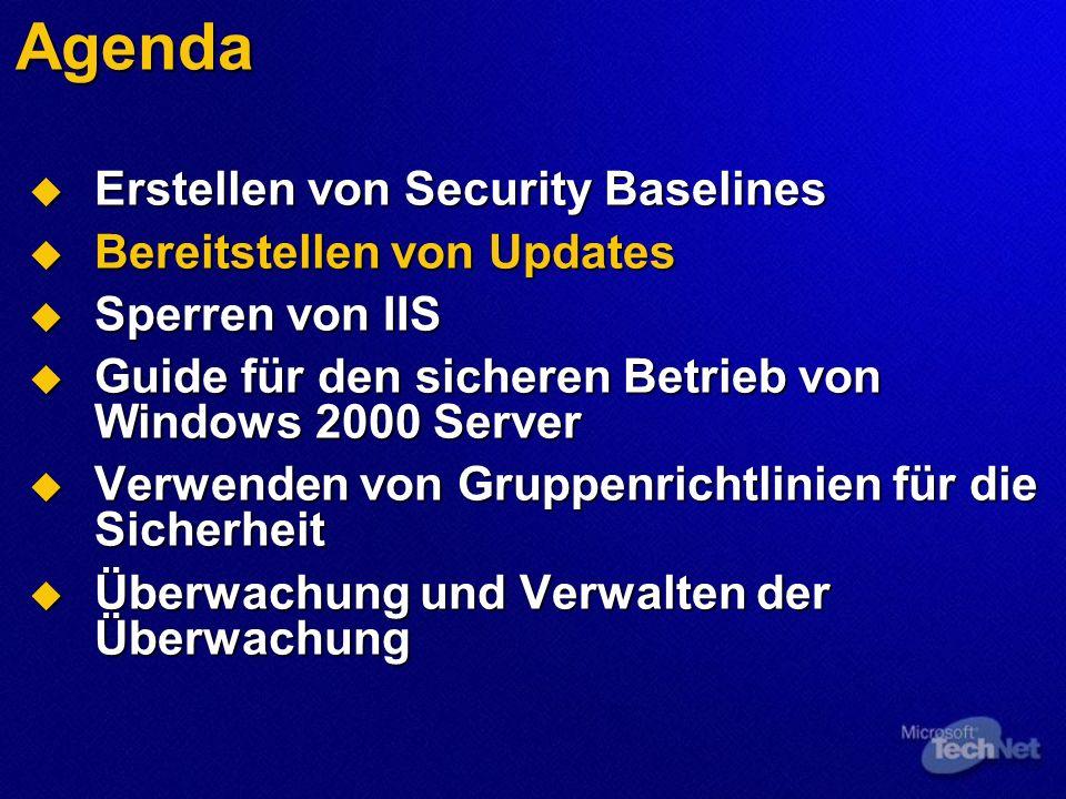 Agenda Erstellen von Security Baselines Erstellen von Security Baselines Bereitstellen von Updates Bereitstellen von Updates Sperren von IIS Sperren v