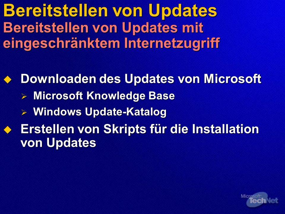 Bereitstellen von Updates Bereitstellen von Updates mit eingeschränktem Internetzugriff Downloaden des Updates von Microsoft Downloaden des Updates vo