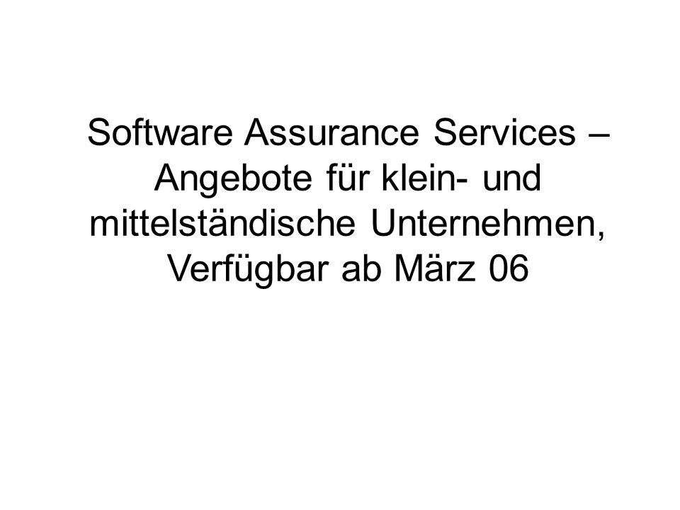 Software Assurance Services – Angebote für klein- und mittelständische Unternehmen, Verfügbar ab März 06