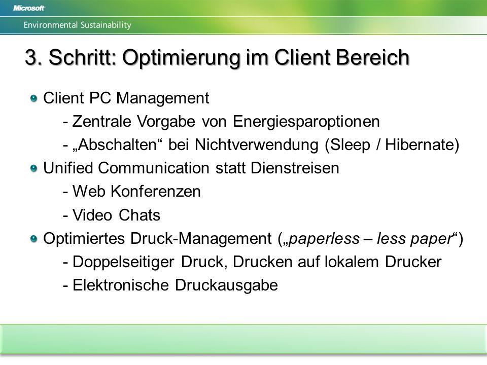 3. Schritt: Optimierung im Client Bereich Client PC Management - Zentrale Vorgabe von Energiesparoptionen - Abschalten bei Nichtverwendung (Sleep / Hi