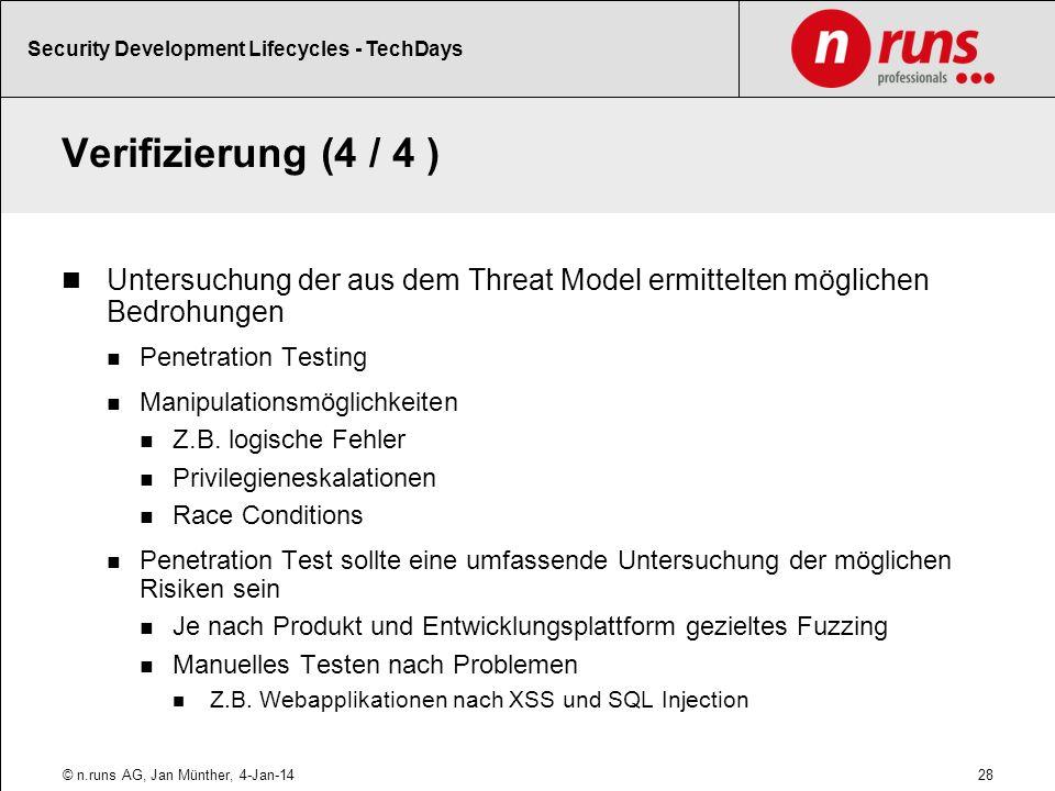 Verifizierung (4 / 4 ) Untersuchung der aus dem Threat Model ermittelten möglichen Bedrohungen Penetration Testing Manipulationsmöglichkeiten Z.B. log