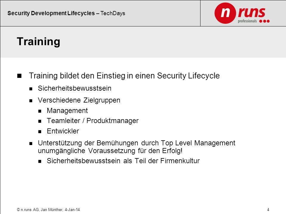 Training Training bildet den Einstieg in einen Security Lifecycle Sicherheitsbewusstsein Verschiedene Zielgruppen Management Teamleiter / Produktmanag