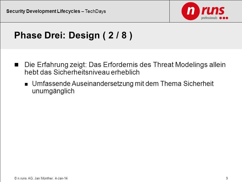 Phase Drei: Design ( 2 / 8 ) Die Erfahrung zeigt: Das Erfordernis des Threat Modelings allein hebt das Sicherheitsniveau erheblich Umfassende Auseinan