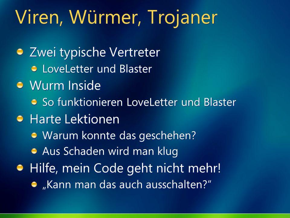 Viren, Würmer, Trojaner Zwei typische Vertreter LoveLetter und Blaster Wurm Inside So funktionieren LoveLetter und Blaster Harte Lektionen Warum konnt