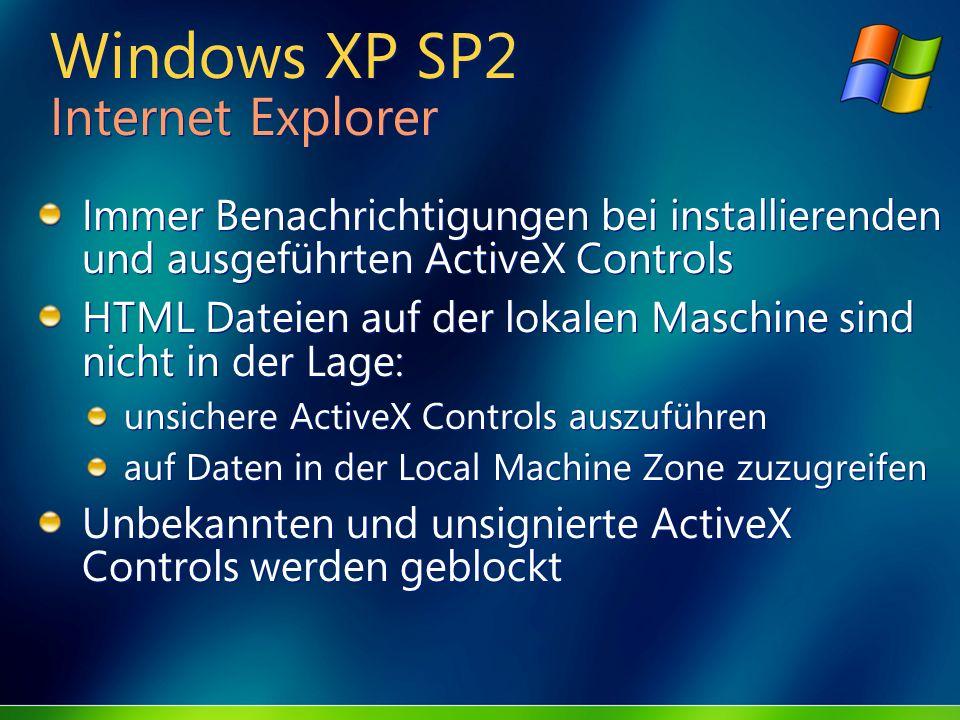 Windows XP SP2 Internet Explorer Immer Benachrichtigungen bei installierenden und ausgeführten ActiveX Controls HTML Dateien auf der lokalen Maschine