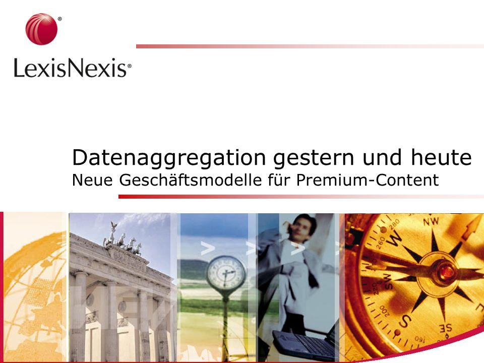 1 Confidential Datenaggregation gestern und heute Neue Geschäftsmodelle für Premium-Content >