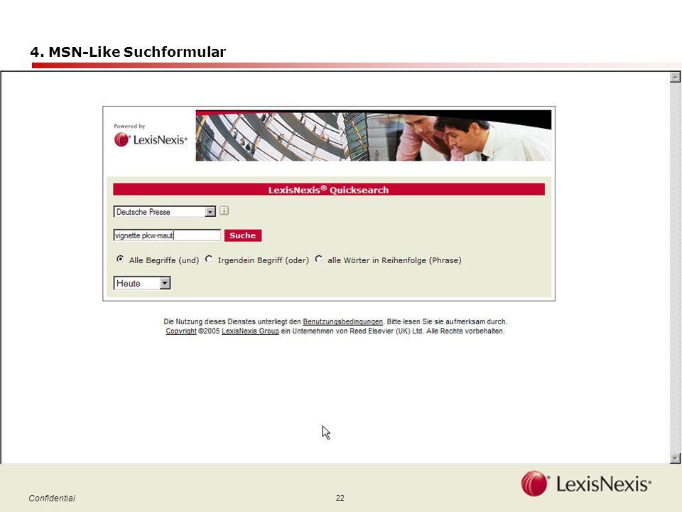 22 Confidential 4. MSN-Like Suchformular
