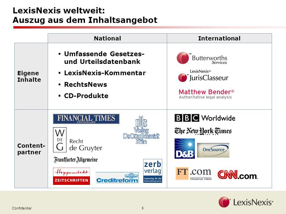 16 Confidential Der Lösungsansatz LexisNexis Kunden- bedürfnis Publisher + Lösung Technologie Content Gemeinsam