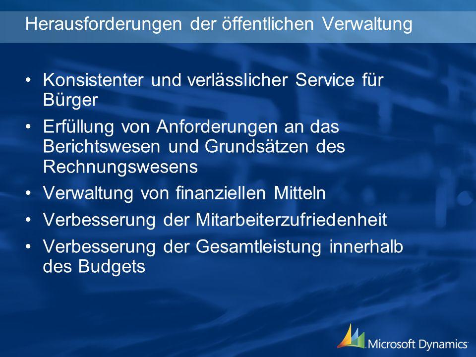 Herausforderungen der öffentlichen Verwaltung Konsistenter und verlässlicher Service für Bürger Erfüllung von Anforderungen an das Berichtswesen und G