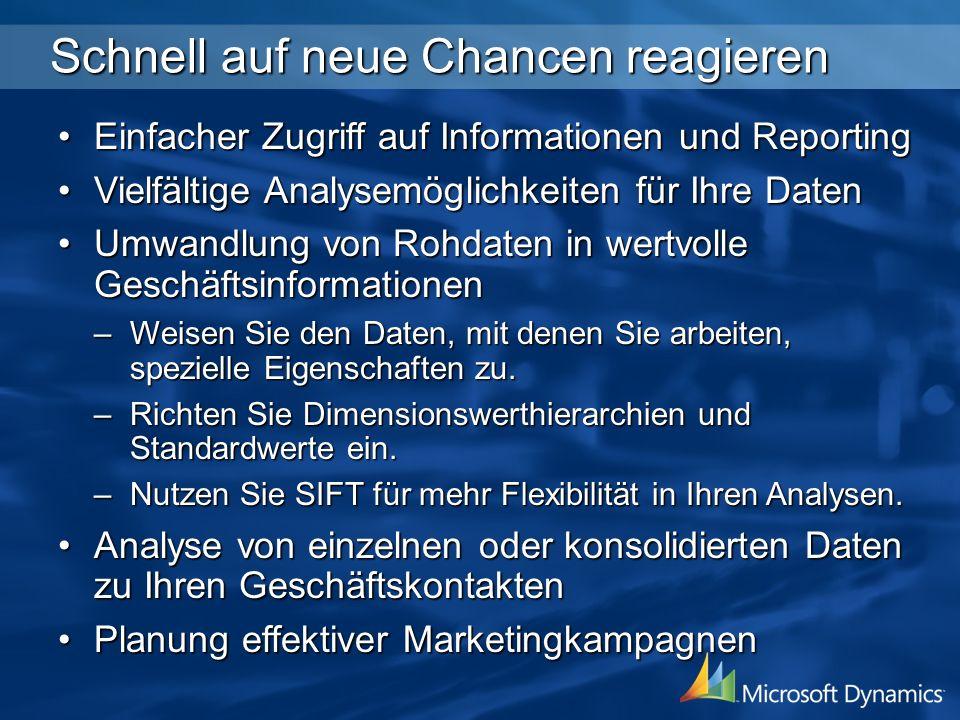 Schnell auf neue Chancen reagieren Einfacher Zugriff auf Informationen und ReportingEinfacher Zugriff auf Informationen und Reporting Vielfältige Anal