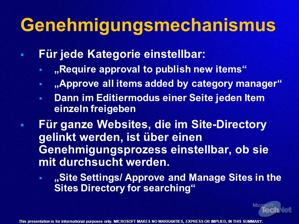 This presentation is for informational purposes only. MICROSOFT MAKES NO WARRANTIES, EXPRESS OR IMPLIED, IN THIS SUMMARY. Genehmigungsmechanismus Für