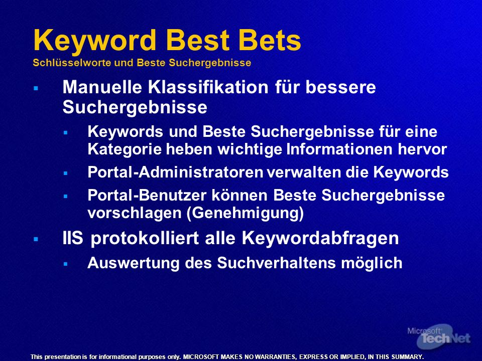 This presentation is for informational purposes only. MICROSOFT MAKES NO WARRANTIES, EXPRESS OR IMPLIED, IN THIS SUMMARY. Keyword Best Bets Schlüsselw