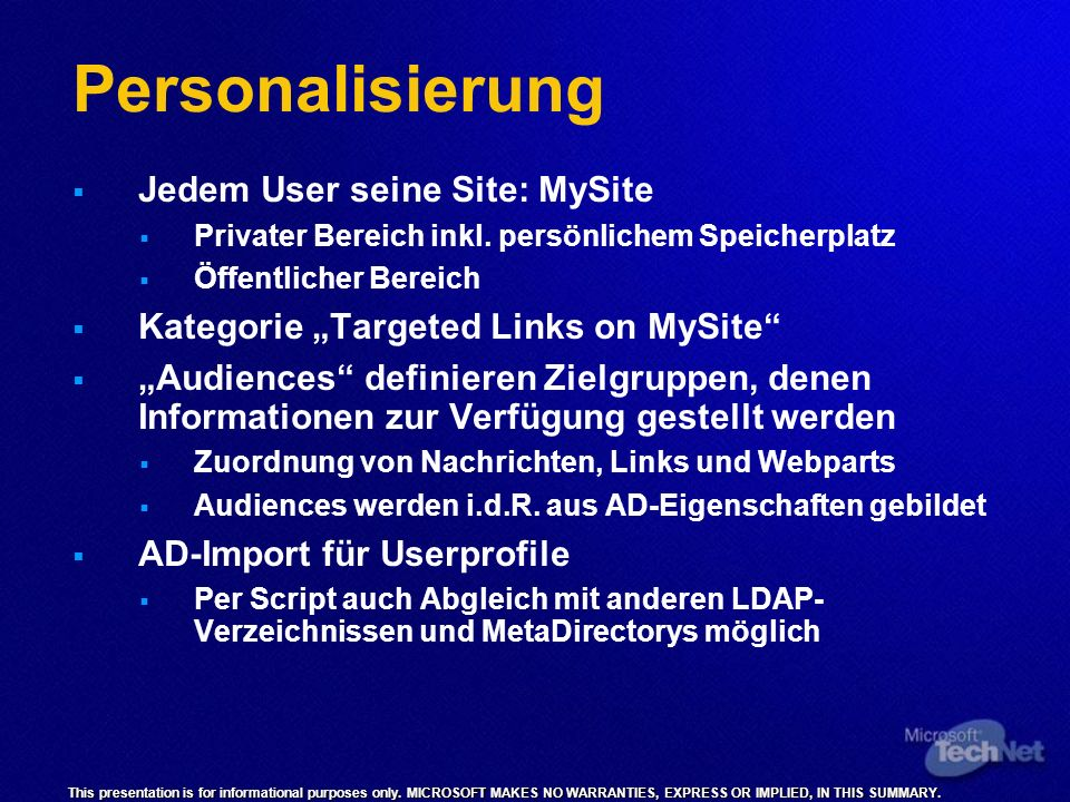 This presentation is for informational purposes only. MICROSOFT MAKES NO WARRANTIES, EXPRESS OR IMPLIED, IN THIS SUMMARY. Personalisierung Jedem User
