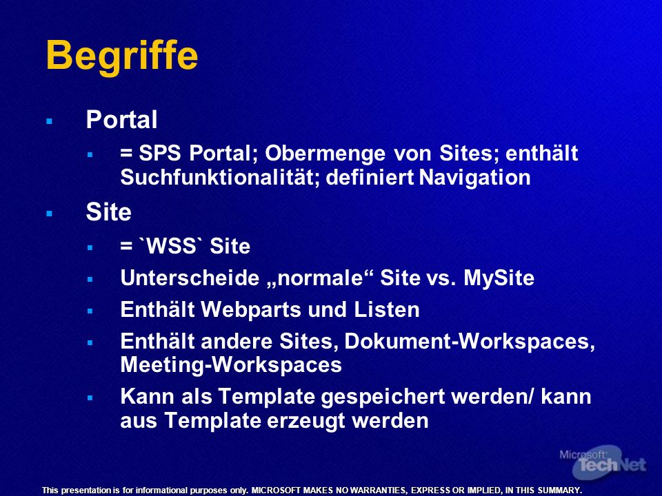 This presentation is for informational purposes only. MICROSOFT MAKES NO WARRANTIES, EXPRESS OR IMPLIED, IN THIS SUMMARY. Begriffe Portal = SPS Portal