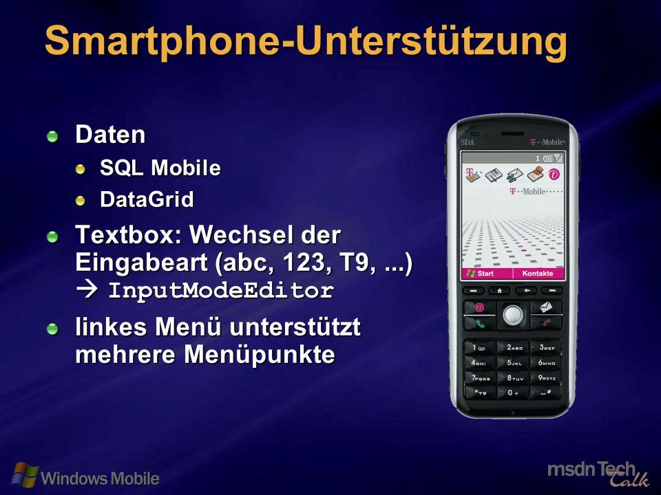 46 Smartphone-Unterstützung Daten SQL Mobile DataGrid Textbox: Wechsel der Eingabeart (abc, 123, T9,...) InputModeEditor linkes Menü unterstützt mehrere Menüpunkte